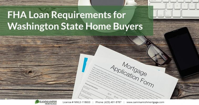 FHA Loan Requirements for Washington State Home Buyers
