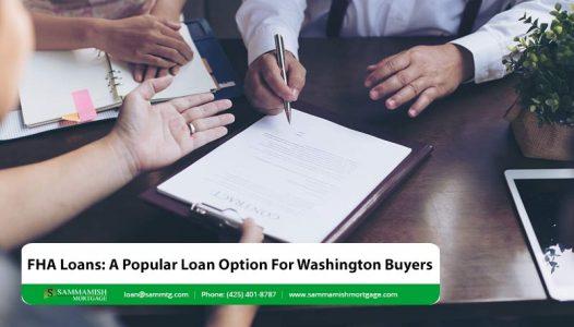 FHA Loans A Popular Loan Option For Washington Buyers