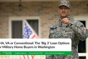 FHA, VA or Conventional: The 'Big 3' Loan Options for Military Home Buyers in Washington