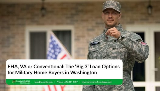 FHA VA or Conventional The 'Big  Loan Options for Military Home Buyers in Washington