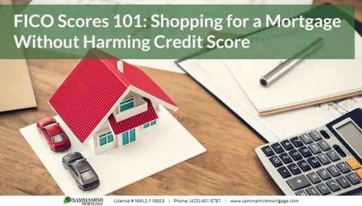 FICO Scores  Shopping for a Mortgage Without Harming Credit Score