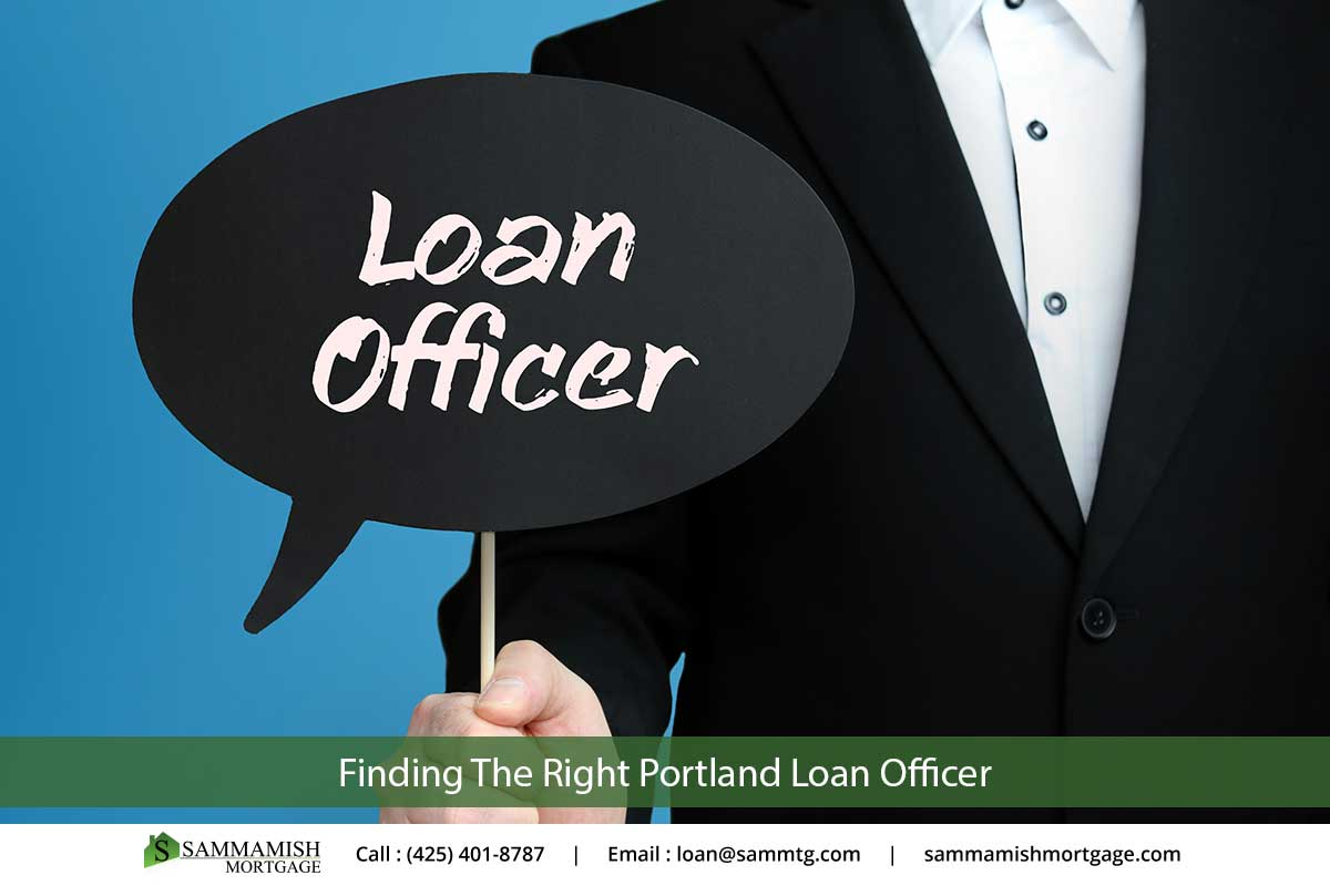 Finding The Right Portland Loan Officer
