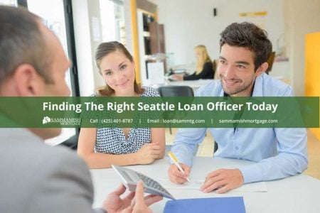Finding The Right Seattle Loan Officer Today