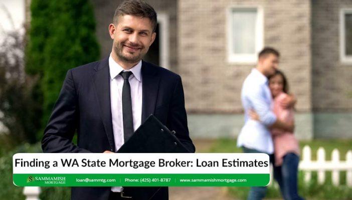 Finding a WA State Mortgage Broker Loan Estimates