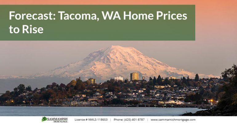 Forecast Tacoma WA Home Prices to Rise