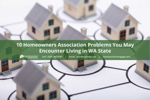 10 Homeowners Association Problems You May Encounter Living in WA State