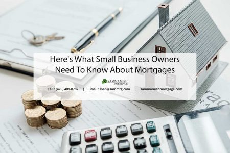 Heres What Small Business Owners Need To Know About Mortgages