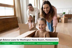 High-Balance Loans for Washington Home Buyers, Homeowners