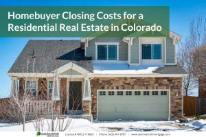 Homebuyer Closing Costs for a Residential Real Estate in Colorado 2021