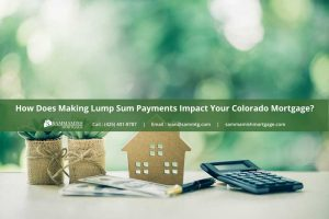 How Does Making Lump Sum Payments Impact Your Colorado Mortgage?