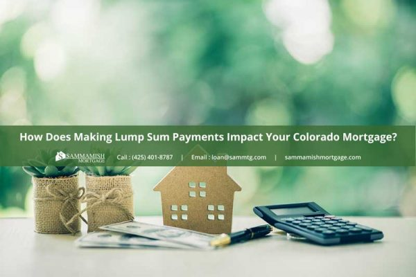 How Does Making Lump Sum Payments Impact Your Colorado Mortgage
