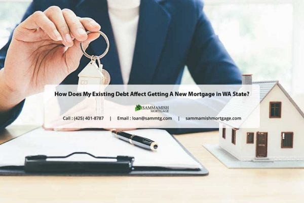 How Does My Existing Debt Affect Getting A New Mortgage in WA State