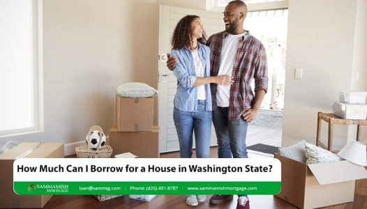 How Much Can I Borrow for a House in Washington State