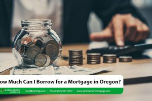 How Much Can I Borrow for a Mortgage in Oregon?