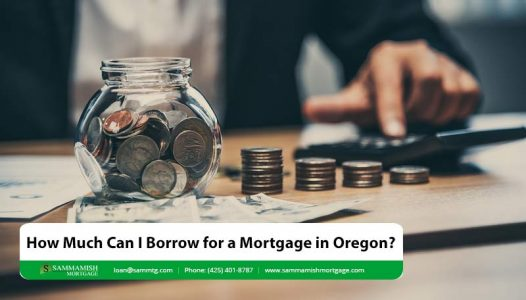 How Much Can I Borrow for a Mortgage in Oregon