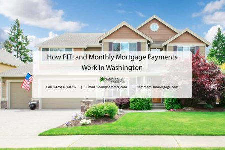 How PITI and Monthly Mortgage Payments Work in Washington