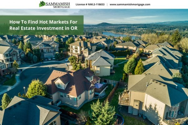 How To Find Hot Markets For Real Estate Investment in OR