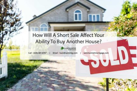 How Will A Short Sale Affect Your Ability To Buy Another House