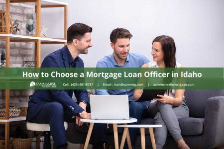 How to Choose a Mortgage Loan Officer in Idaho