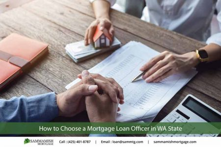 How to Choose a Mortgage Loan Officer in WA State