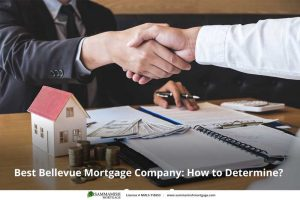 Best Bellevue Mortgage Company: How to Determine?