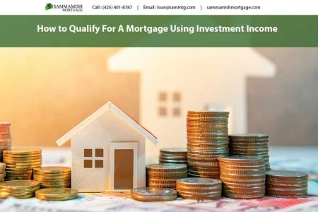 How to Qualify For A Mortgage Using Investment Income