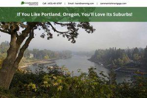 If You Like Portland, Oregon, You'll Love Its Suburbs!