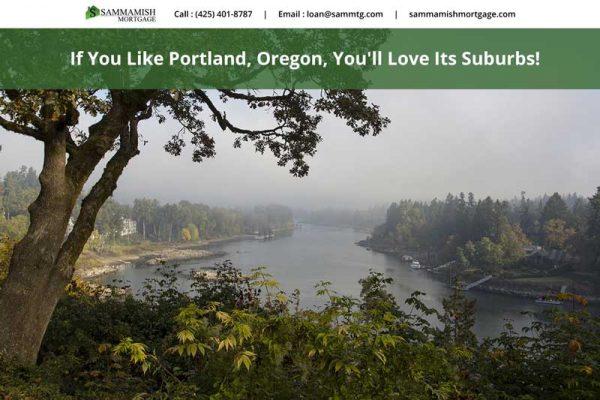 If You Like Portland Oregon Youll Love Its Suburbs