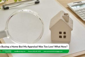 I'm Buying a Home But My Appraisal Was Too Low! What Now?
