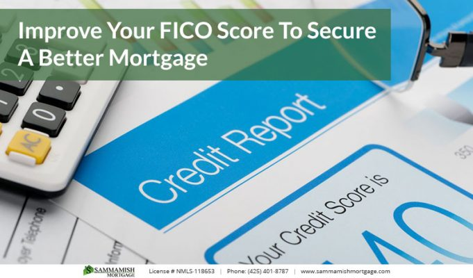 Improve Your FICO Score To Secure A Better Mortgage