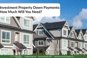 Investment Property Down Payments: How Much Will You Need?