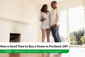 Is Now a Good Time to Buy a Home in Portland, OR?