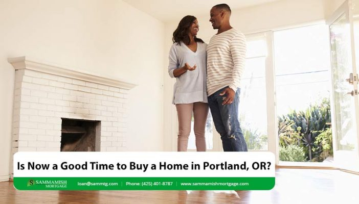 Is Now a Good Time to Buy a Home in Portland OR