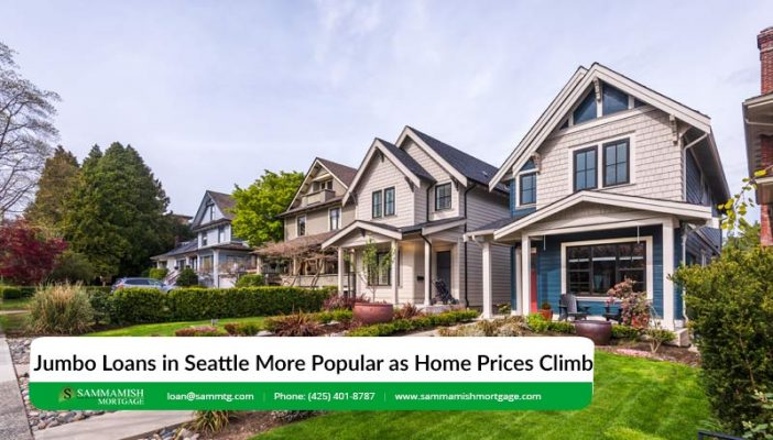 Jumbo Loans in Seattle More Popular as Home Prices Continue to Climb