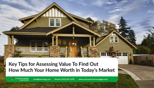 Key Tips for Assessing Value To Find Out How Much Your Home Worth in Todays Market