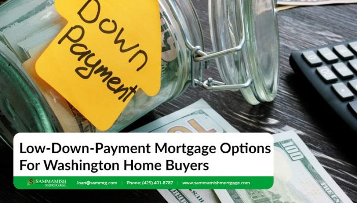 Low Down Payment Mortgage Options for Washington Home Buyers