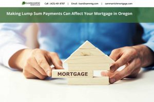 How Does Making Lump Sum Payments Impact Your Mortgage in Oregon?
