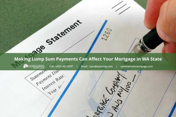Making Lump Sum Payments Can Affect Your Mortgage in Washington