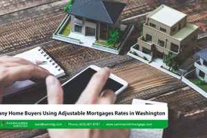 Many Home Buyers Using Adjustable Mortgages Rates in WA State in 2021