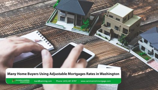 Many Home Buyers Using Adjustable Mortgages Rates in Washington