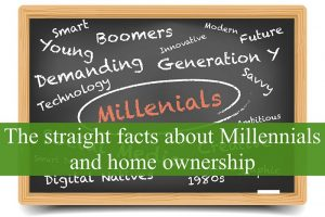 The straight facts about Millennials and home ownership