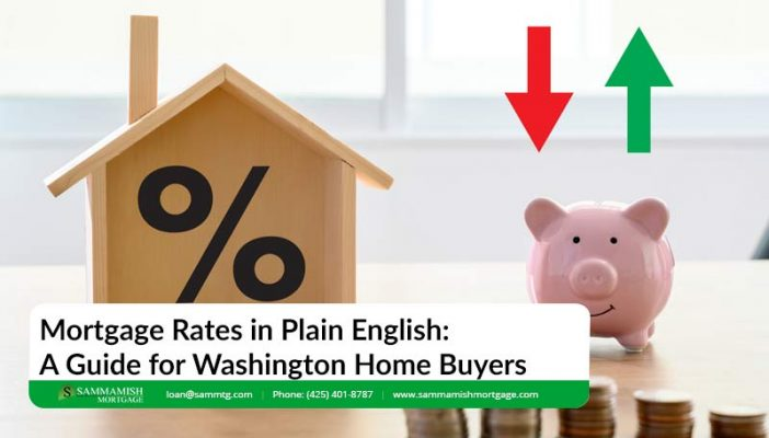 Mortgage Rates in Plain English A Guide for Washington Home Buyers