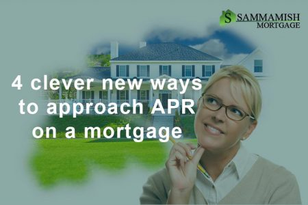 New Ways To Approach APR On A Mortgage