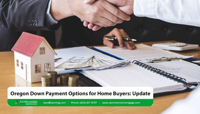 Oregon Down Payment Options for Home Buyers Update