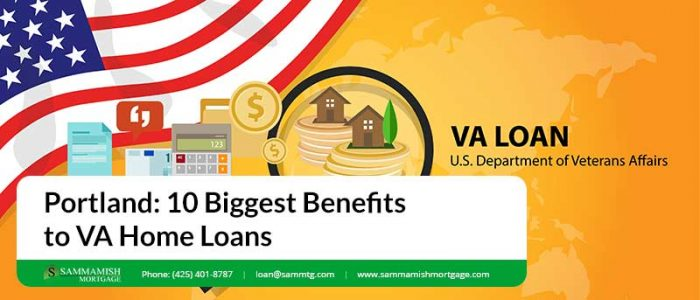 Portland  Biggest Benefits to VA Home Loans