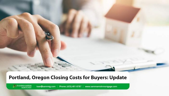 Portland Oregon Closing Costs for Buyers Update