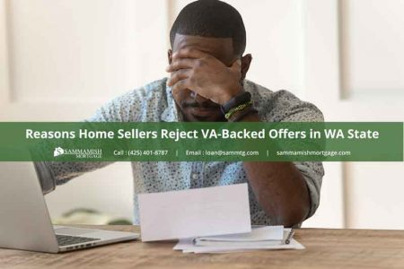 Reasons Home Sellers Reject VA Backed Offers in WA State