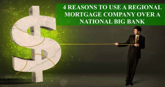 Reasons To Use A Regional Mortgage Company