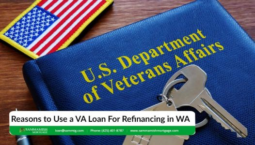 Reasons to Use a VA Loan For Refinancing in WA