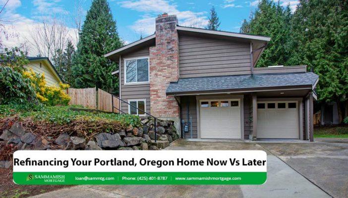 Refinancing Your Portland Oregon Home